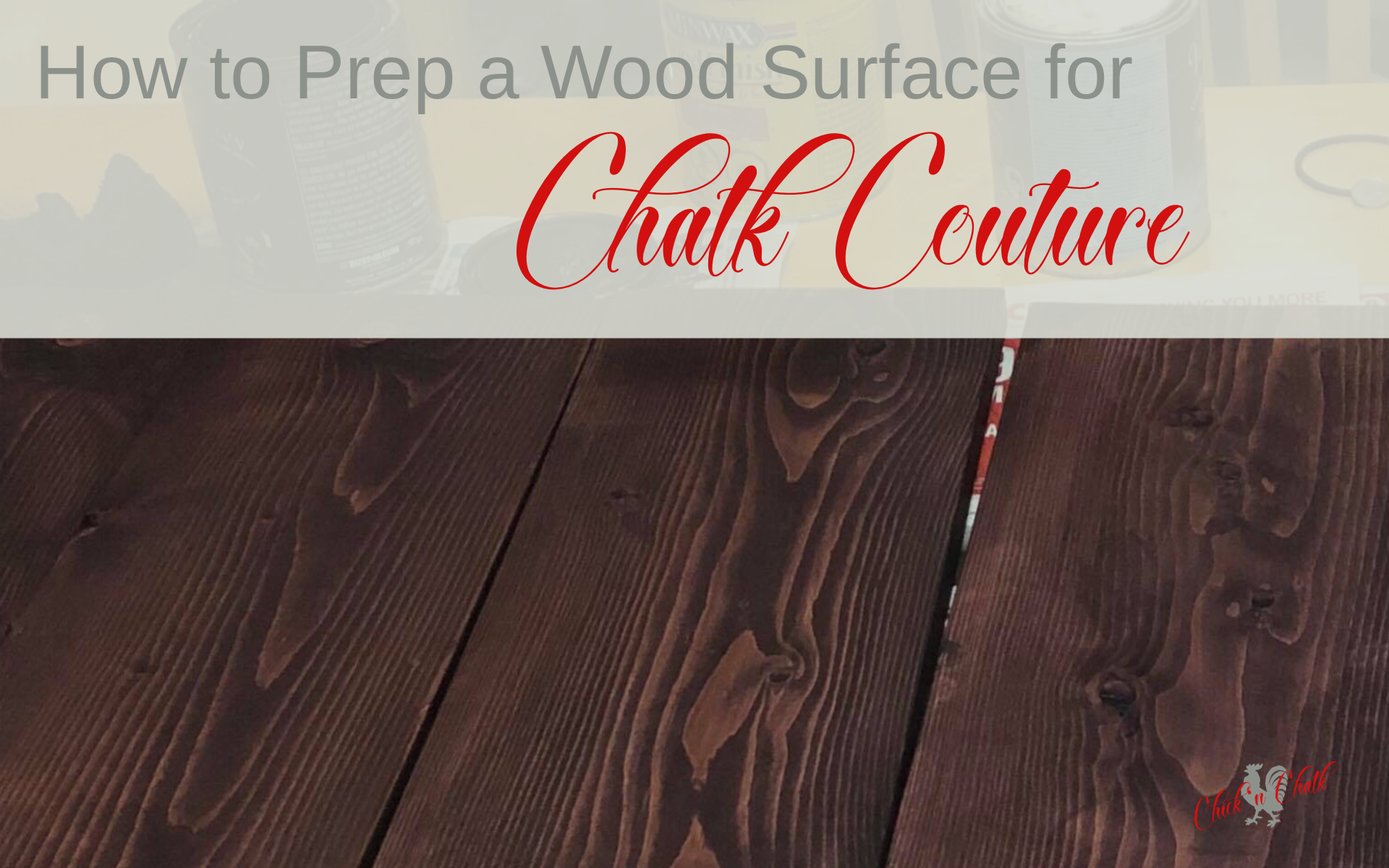 Prep a new wood surface for Chalk Coiture