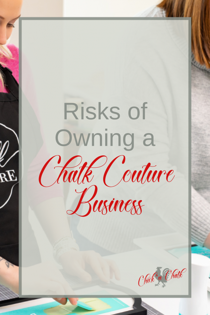 Top 5 Risks of Owning a Chalk Couture Business 2