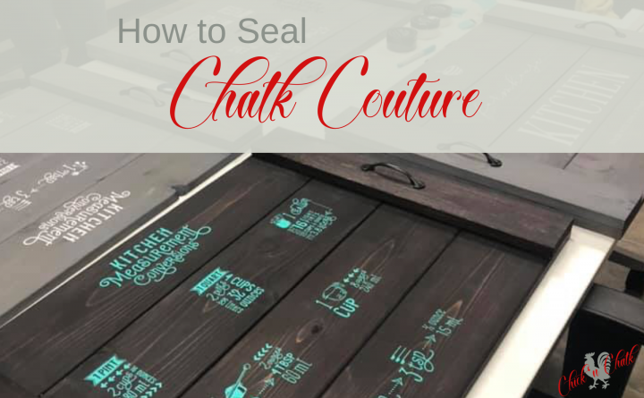 How to seal chalk couture