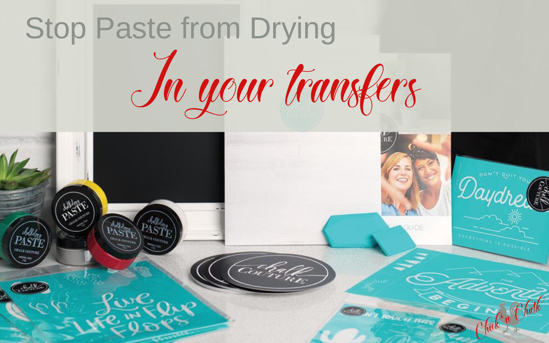Stop chalk paste from drying in Transfers