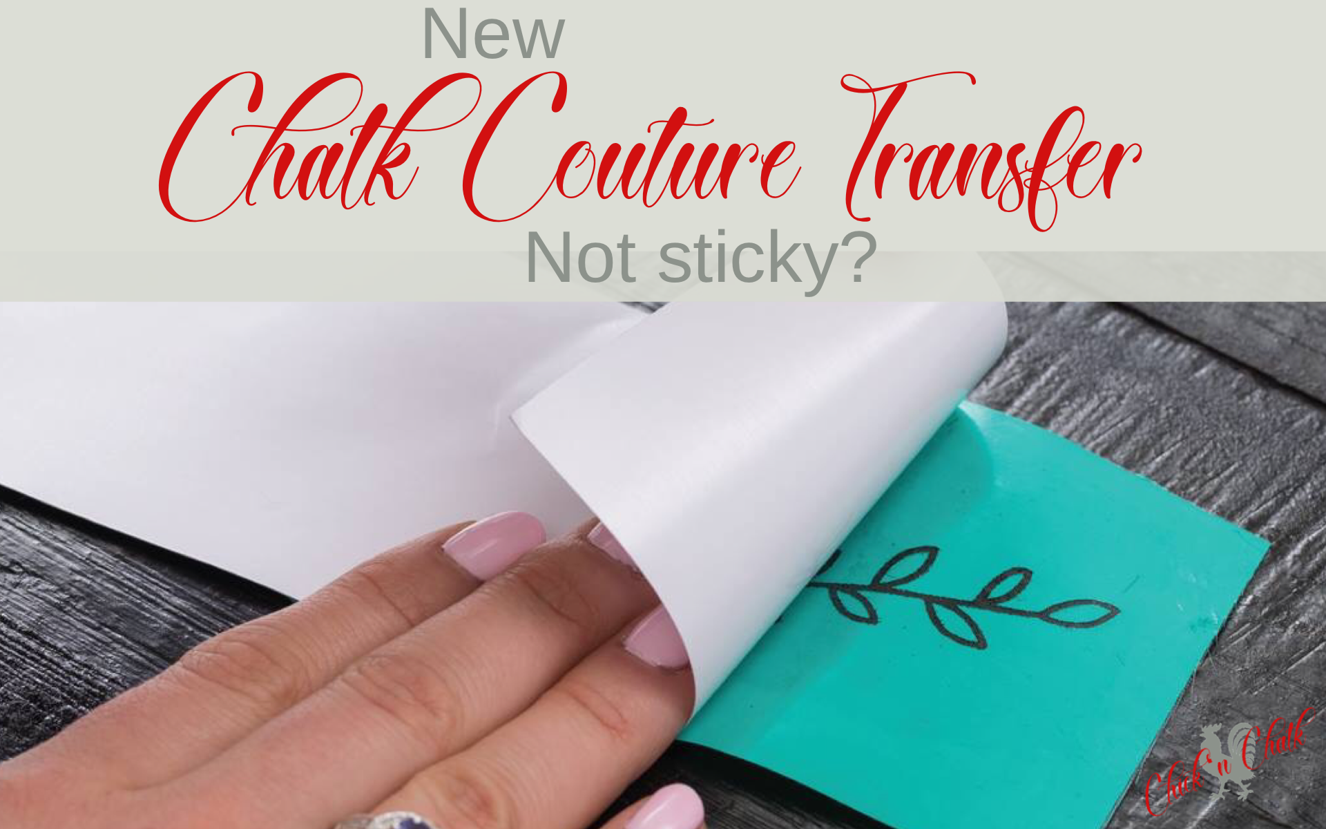 new chalk couture transfer not sticky