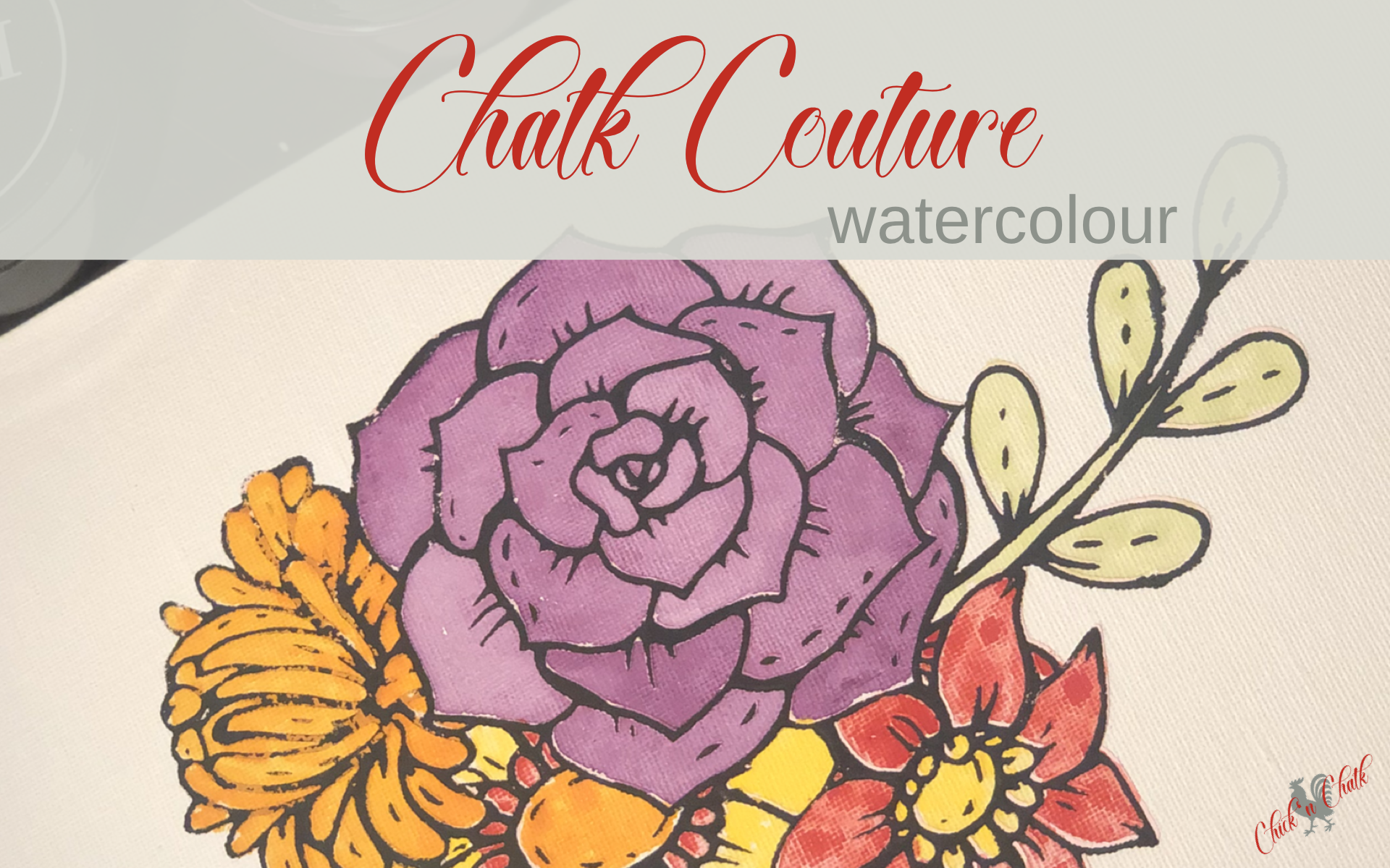 Chalk Couture Watercolour; Beautiful and Easy 1